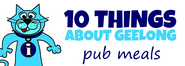 10 Geelong Pub Meals